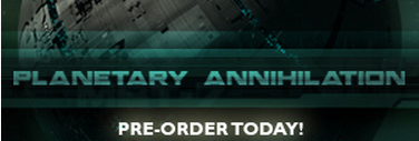 planetary annhilation - order today